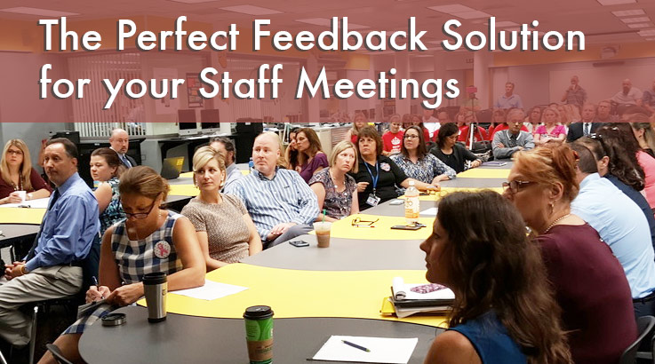 The Perfect Feedback Solution for your Staff Meetings