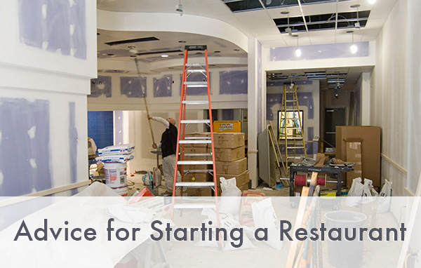Restaurant under Construction - Advice for Starting a Restaurant